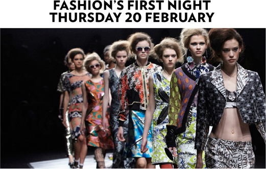 FaSHION'S FIrST NIGHT THurSDay 20 February
